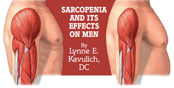 Sarcopenica And Its Effects On Men by Dr. Lynne Kavulich