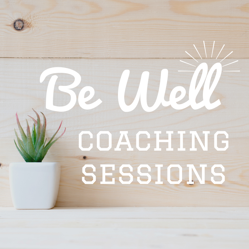 Be Well Coaching Sessions